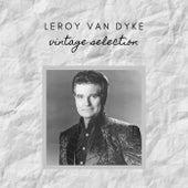 Leroy Van Dyke - Vintage Selection by Leroy Van Dyke