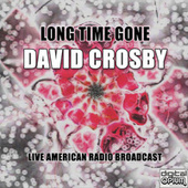 Long Time Gone (Live) de David Crosby