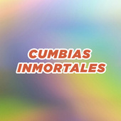 Cumbias Inmortales de Various Artists