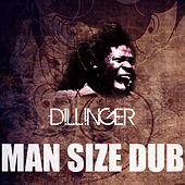 Man Size Dub by Dillinger