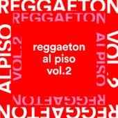 Reggaeton al Piso Vol.2 von Various Artists