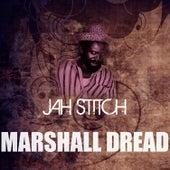 Marshall Dread by Jah Stitch