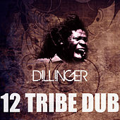 12 Tribe Dub by Dillinger