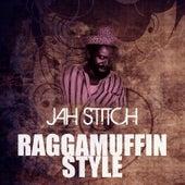 Raggamuffin Style by Jah Stitch