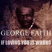 If Loving You Is Wrong von George Faith