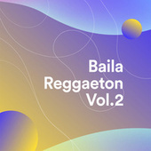 Baila Reggaeton Vol.2 von Various Artists