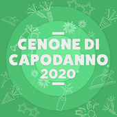 Cenone di Capodanno 2020 by Various Artists