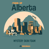 Stand-Up Alberta: Mystery Skin Foam by Various Artists