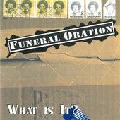 What Is It? de Funeral Oration