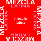 Mezcla Latina von Various Artists