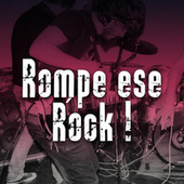 Rompe ese ROCK ! by Various Artists
