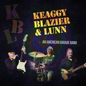 Keaggy, Blazier & Lunn (An American Garage Band) by Phil Keaggy