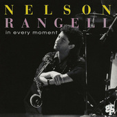 In Every Moment by Nelson Rangell