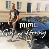 Gin und Henny by Mimo