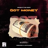 Got Money (feat. Oak Bwoy) de Double