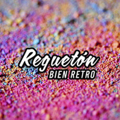 Reguetón Bien Retro von Various Artists