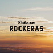 Mañanas Rockeras by Various Artists