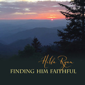 Finding Him Faithful by Hilda Ryan