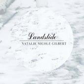 Landslide by Natalie Nicole Gilbert