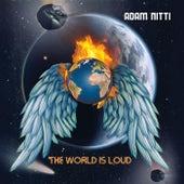 The World Is Loud von Adam Nitti
