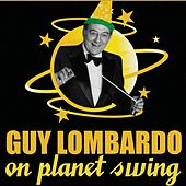 Guy Lombardo On Planet Swing by Various Artists