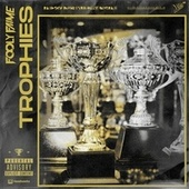 Trophies (feat. Yung Nation) de Fooly Faime