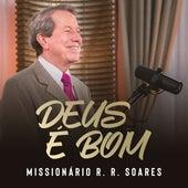 Deus É Bom de Missionário RR Soares