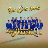 Ya Era Hora fra Banda La Peligrosa