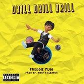 Drill Drill Dril by Freddie Plug