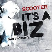 It's a Biz (Ain't Nobody) von Scooter
