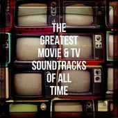 The Greatest Movie & TV Soundtracks of All Time de TV Theme Band, Best TV and Movie Themes, TV Players