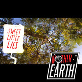 Sweet Little Lies von Mother Earth