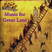 Music for Great Lent by Various Artists