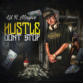 Hustle Dont Stop von Lil R Mayne