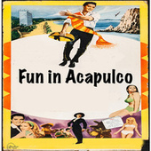 Fun in Acapulco by Elvis Presley