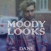 Moody Looks by Dane