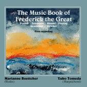 The Music Book of Frederick the Great von Marianne Boettcher