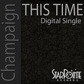 This Time (digitally mastered) de Champaign
