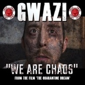 We Are Chaos de Gwazi