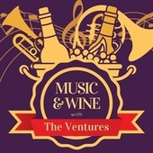 Music & Wine with the Ventures von The Ventures