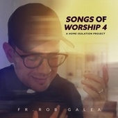 Songs of Worship 4: A Home Isolation Project de Fr Rob Galea