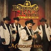 El Cadete de la Voz de Oro, Mexicano 100% von Ernesto Baez