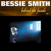 Behind the Facade - Bessie Smith, Vol. 2 by Bessie Smith