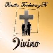 Familia, Tradicion y Fe de Divino