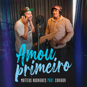 Amou Primeiro by Matteus Rodrigues