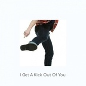 I Get A Kick Out Of You by Various Artists