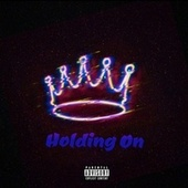 Holding On by YoungBoy  Choppa