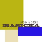 Drink & Smoke by Masicka