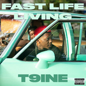 Fast Life Living de T9ine