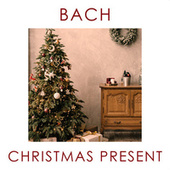 Bach - Christmas Present von Johann Sebastian Bach